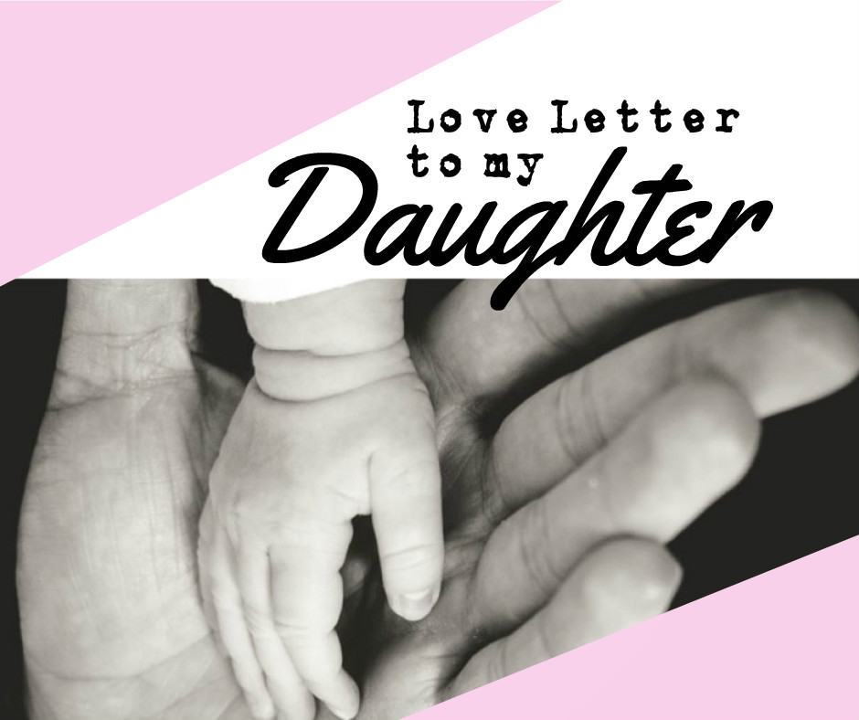 Love letter to my new daughter - Mum in the Wild